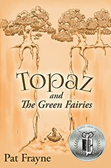 Topaz and the Green Fairies (Topaz the Conjure Cat  Book 3) by [Frayne, Pat]