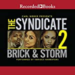 The Syndicate 2: Carl Weber Presents | Storm,Brick
