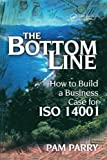 The Bottom Line: How to Build a Business Case for ISO 14001