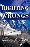 Righting Wrongs, Larry J. Tate, 1937829286