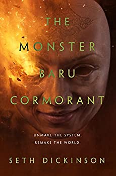 The Monster Baru Cormorant (The Masquerade) Kindle Edition by Seth Dickinson (Author)