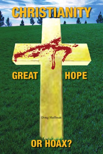 CHRISTIANITY: GREAT HOPE OR HOAX?