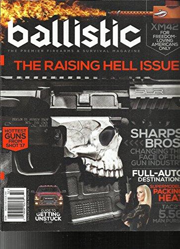 (BALLISTIC, THE PREMIER FIREARMS & SURVIVAL MAGAZINE, SUMMER, 2017 ISSUE, 07)