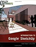 Introduction to Google SketchUp (Wiley Pathways)