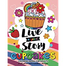 Cupcake Coloring book for Adults: Motivation Quote and Mandala Design coloring book for women, men, teen and girls