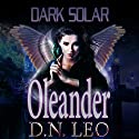 Oleander: Dark Solar, Volume 1 Audiobook by D.N. Leo Narrated by Catherine Edwards