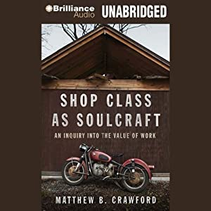Shop Class as Soulcraft Audiobook