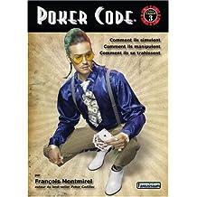Poker Code : Comment ils simulent, comment ils manipulent, comment ils se trahissent