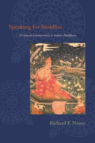 Download Speaking for Buddhas: Scriptural Commentary in Indian Buddhism pdf