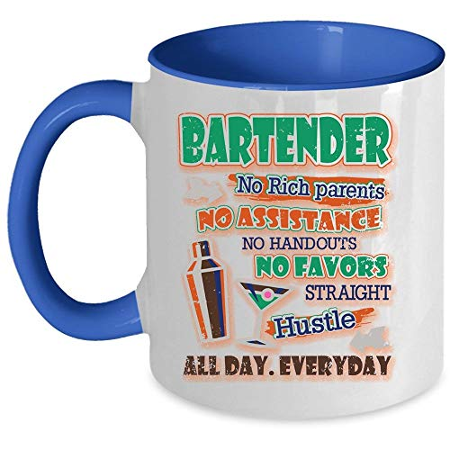 Cute Gift For Bartenders Coffee Mug, Bartender No Rich Parents No Assistance No Handouts Accent Mug, Unique Gift Idea for Women (Accent Mug - Blue) -