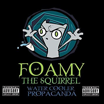 Amazon.com: Foamy The Squirrel : Water Cooler Propaganda: Music