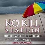 No Kill Station: Murder at Rehoboth Beach | Diane Meier