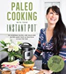 Paleo Cooking With Your Instant Pot:...