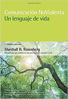 Comunicación no violenta. Un lenguaje de vida. 3ª Edición