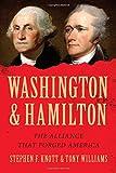 Washington and Hamilton: The Alliance That Forged America
