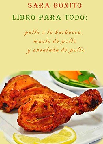 Libro para todo: pollo a la barbacoa, muslo de pollo y ensalada de pollo