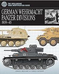 Wehrmacht Panzer Divisions (Essential Tank Identificat/Gde): 1939 - 45