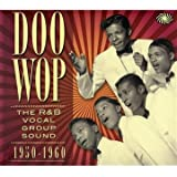 Doo Wop The R&B Vocal Group Sound 1950 to 1960