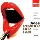 Adès: Powder Her Face
