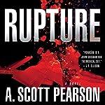 Rupture | A. Scott Pearson
