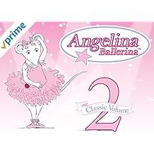 Angelina Ballerina Classic Volume 2