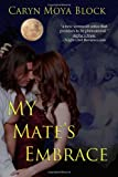 My Mate's Embrace, Caryn Block, 1481208659