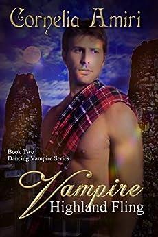 Vampire Highland Fling (Dancing Vampires Book 2) by [Amiri, Cornelia]
