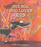 The Dog Who Loved Red, Anitha Balachandran, 1935279831