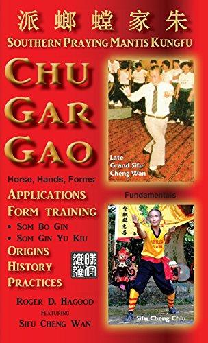 Chu Gar Gao: Southern Praying Mantis Kungfu
