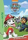 Paw Patrol - La Pat' Patrouille, tome 1 : Un super collier par Nickelodeon productions