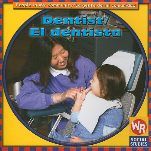 Dentist/El Dentista (People in My Community / La Gente De Mi Comunidad) (English and Spanish Edition)