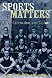 img - for Sports Matters: Race, Recreation, and Culture book / textbook / text book