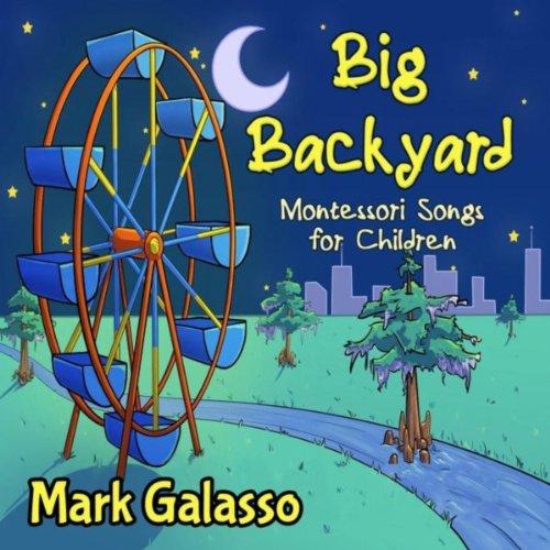 - Big Backyard (Montessori Songs for Children)