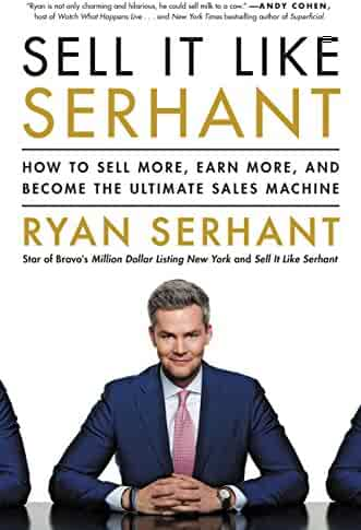 Sell It Like Serhant: How to Sell More, Earn More, and Become the Ultimate Sales Machine