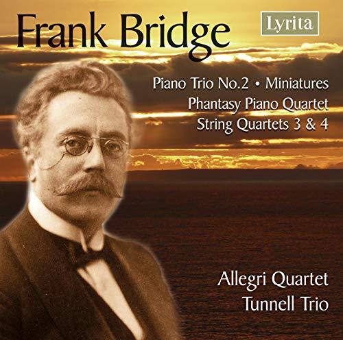 Bridge: Piano Trio No. 2 - Miniatures for Piano Trio - Phantasie - String Quartets Nos. 3 & 4 ()