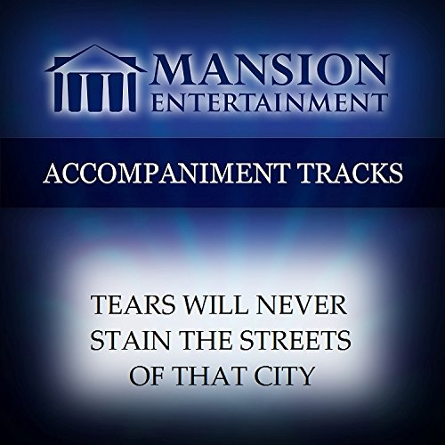 Price comparison product image Tears Will Never Stain The Streets Of That City [Accompaniment/Performance Track]