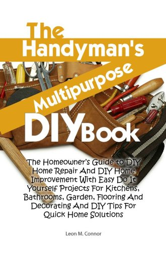 The handymans multipurpose diy book the homeowners guide to diy the handymans multipurpose diy book the homeowners guide to diy home repair and diy home solutioingenieria Gallery