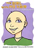 The Girl With No Hair: A Story About Alopecia Areata (Health Press for Kids)