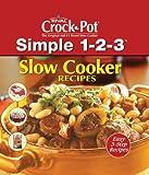 Rival Crock Pot: Slow Cooker Recipes (Simple1-2-3)