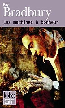 Les machines à bonheur par Bradbury