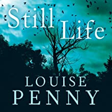 Still Life: Chief Inspector Gamache Book 1 Audiobook by Louise Penny Narrated by Adam Sims
