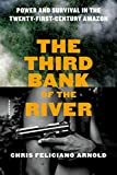#6: The Third Bank of the River: Power and Survival in the Twenty-First-Century Amazon