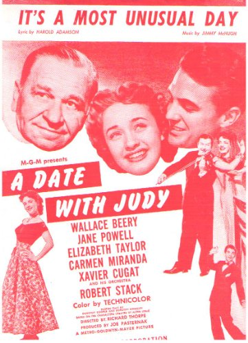 It's a Most Unusual Day ; A Date with Judy ; Vintage Sheet Music featuring Elizabeth Taylor, Carmen Miranda, Jane - Vintage Sheet Music Taylor