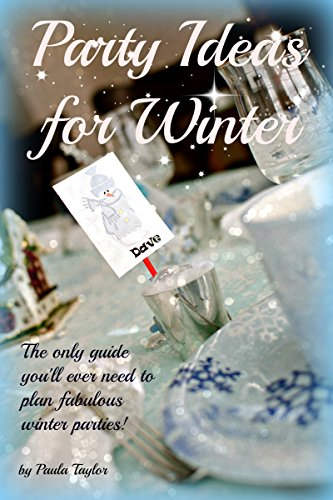 Party Ideas for Winter (The Seasons of Our Lives Book 1)