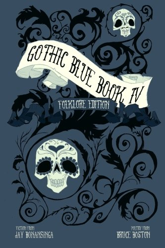 Gothic Blue Book IV: The Folklore Edition