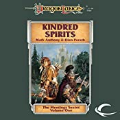 Kindred Spirits: Dragonlance: Meetings Sextet, Book 1 | Mark Anthony, Ellen Porath