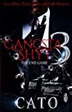 Gangsta Shyt 3: The End Game (Volume 3)