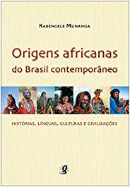 Origens africanas do Brasil contemporâneo: histórias, línguas, culturas e civilizações