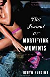 The Journal of Mortifying Moments, Robyn Harding, 0345476271