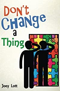 Don't Change a Thing: Discovering Freedom in The Recovery From Spirituality